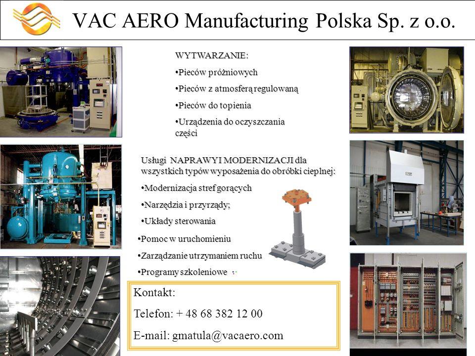 VAC AERO Manufacturing Polska Sp. z o.o. WYTWARZANIE: Pieców próżniowychPieców próżniowych Pieców z atmosferą regulowanąPieców z atmosferą regulowaną