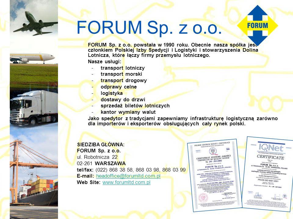 FORUM Sp. z o.o. FORUM Sp. z o.o. powstała w 1990 roku. Obecnie nasza spółka jest członkiem Polskiej Izby Spedycji i Logistyki i stowarzyszenia Dolina