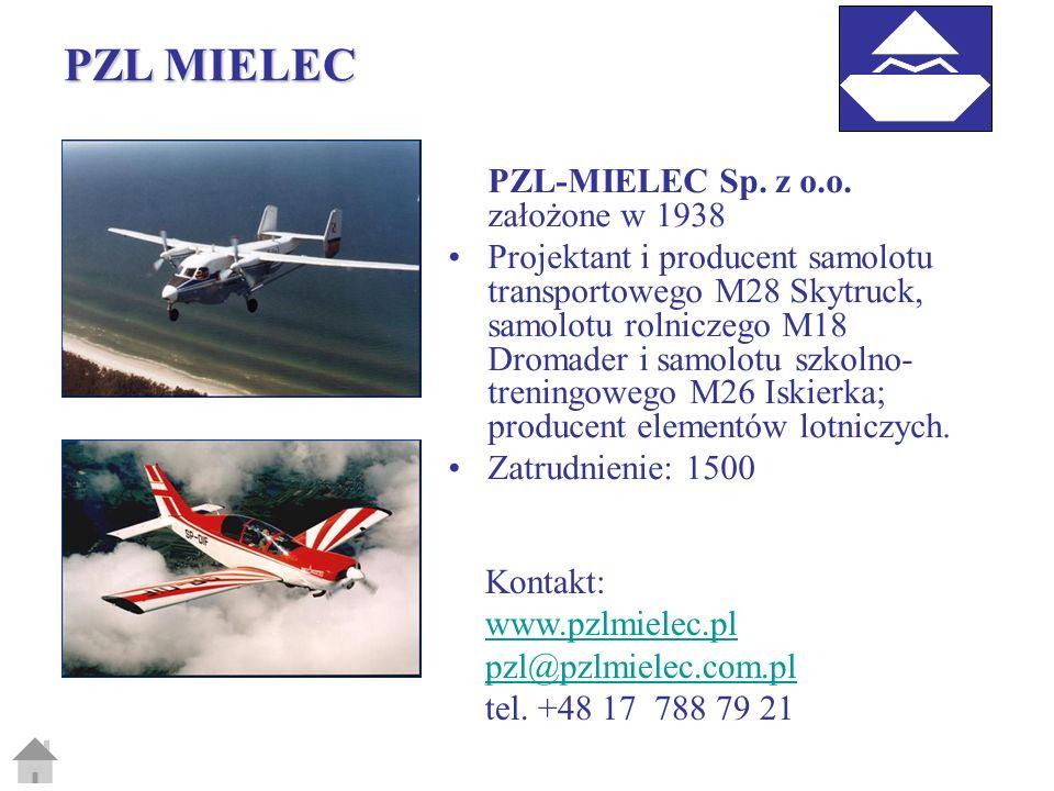 PZL-MIELEC Sp. z o.o. założone w 1938 Projektant i producent samolotu transportowego M28 Skytruck, samolotu rolniczego M18 Dromader i samolotu szkolno