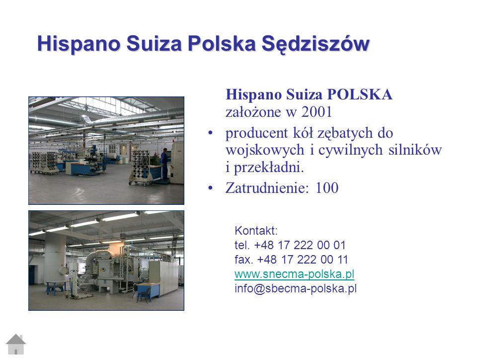 Hispano Suiza Polska Sędziszów Hispano Suiza POLSKA założone w 2001 producent kół zębatych do wojskowych i cywilnych silników i przekładni. Zatrudnien