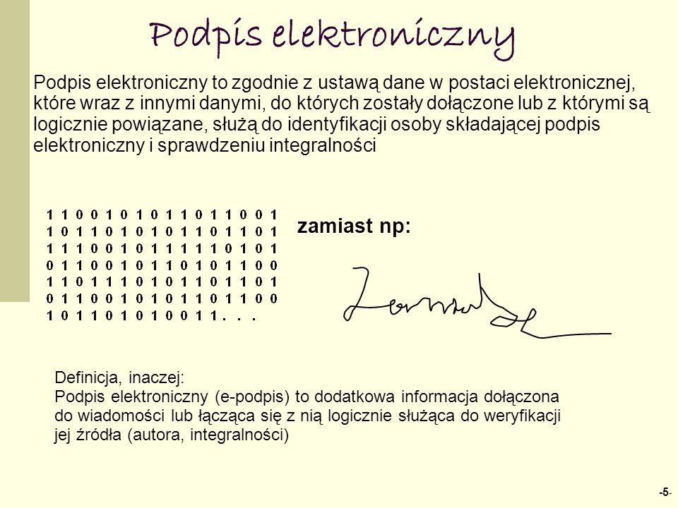 -5 - Podpis elektroniczny Podpis elektroniczny to zgodnie z ustawą dane w postaci elektronicznej, które wraz z innymi danymi, do których zostały dołączone lub z którymi są logicznie powiązane, służą do identyfikacji osoby składającej podpis elektroniczny i sprawdzeniu integralności zamiast np: Definicja, inaczej: Podpis elektroniczny (e-podpis) to dodatkowa informacja dołączona do wiadomości lub łącząca się z nią logicznie służąca do weryfikacji jej źródła (autora, integralności)