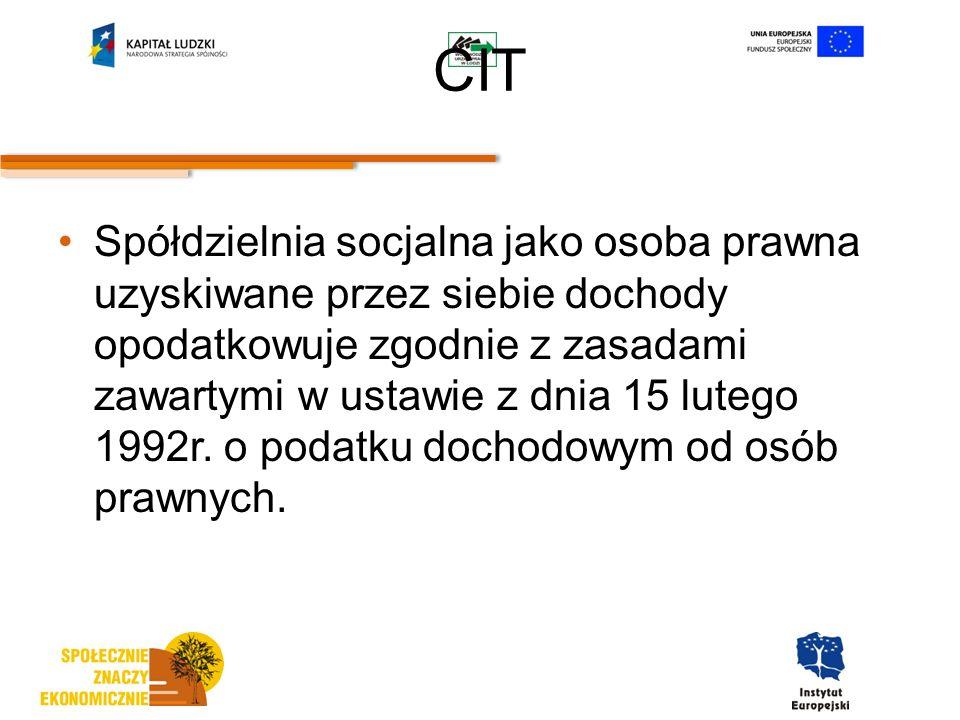 CIT Spółdzielnia socjalna jako osoba prawna uzyskiwane przez siebie dochody opodatkowuje zgodnie z zasadami zawartymi w ustawie z dnia 15 lutego 1992r.