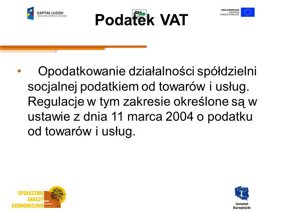 Podatek VAT Opodatkowanie działalności spółdzielni socjalnej podatkiem od towarów i usług.