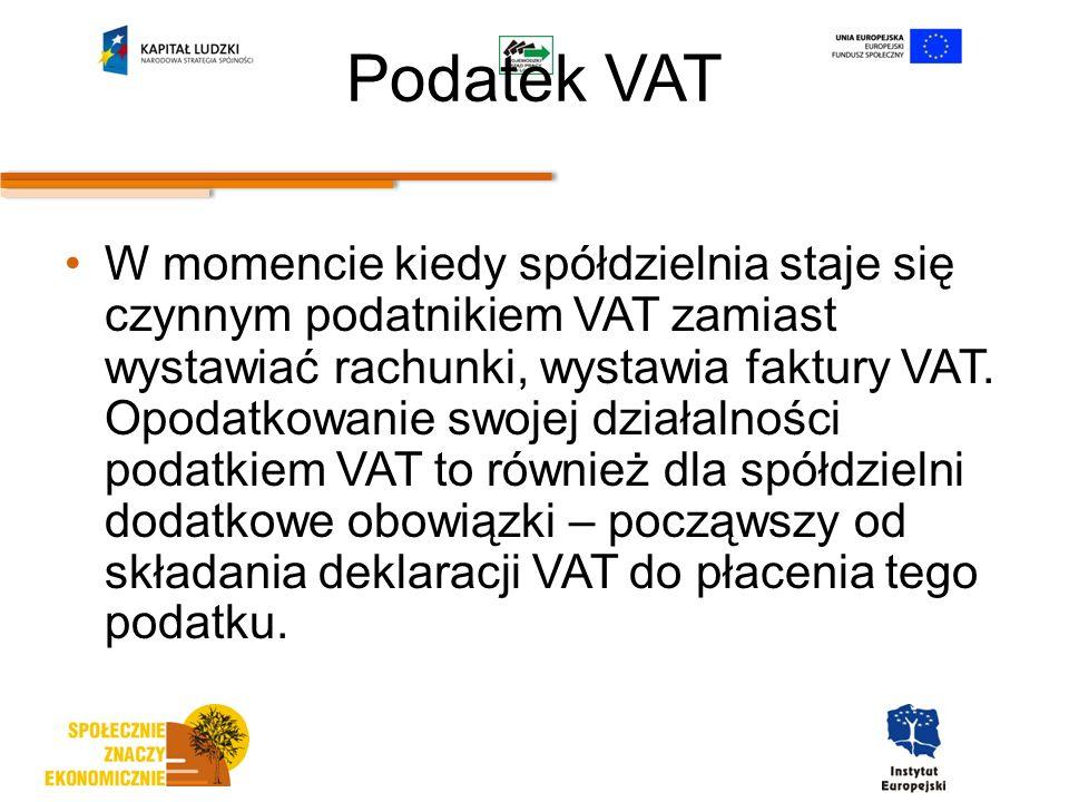 Podatek VAT W momencie kiedy spółdzielnia staje się czynnym podatnikiem VAT zamiast wystawiać rachunki, wystawia faktury VAT.