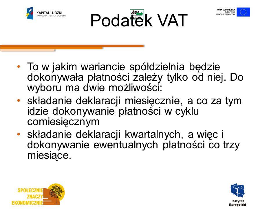 Podatek VAT To w jakim wariancie spółdzielnia będzie dokonywała płatności zależy tylko od niej.