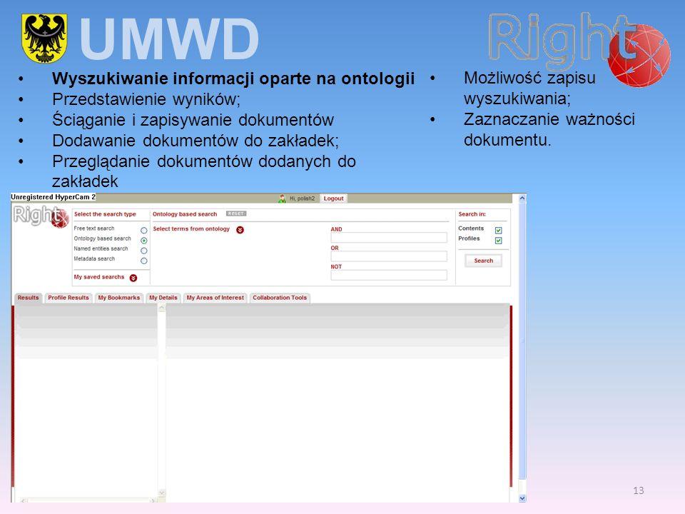 13 Wyszukiwanie informacji oparte na ontologii Przedstawienie wyników; Ściąganie i zapisywanie dokumentów Dodawanie dokumentów do zakładek; Przeglądan