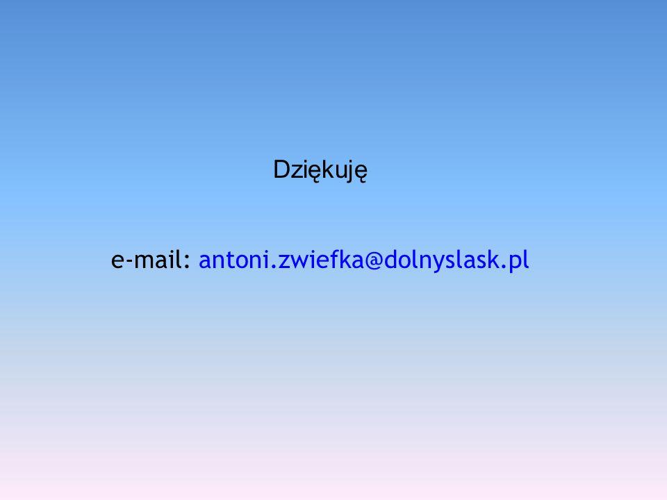 Dziękuję e-mail: antoni.zwiefka@dolnyslask.pl