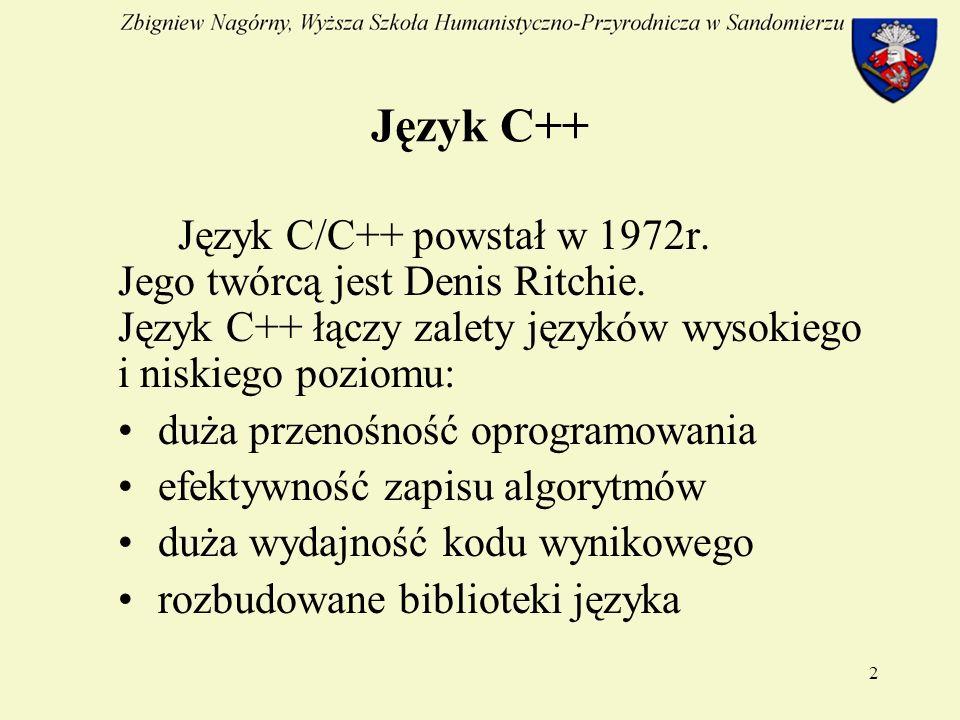 2 Język C++ Język C/C++ powstał w 1972r. Jego twórcą jest Denis Ritchie.