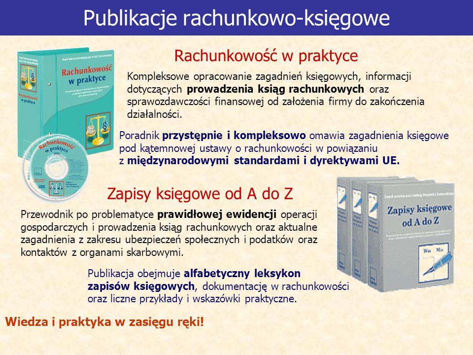 Publikacje rachunkowo-księgowe Kompleksowe opracowanie zagadnień księgowych, informacji dotyczących prowadzenia ksiąg rachunkowych oraz sprawozdawczości finansowej od założenia firmy do zakończenia działalności.