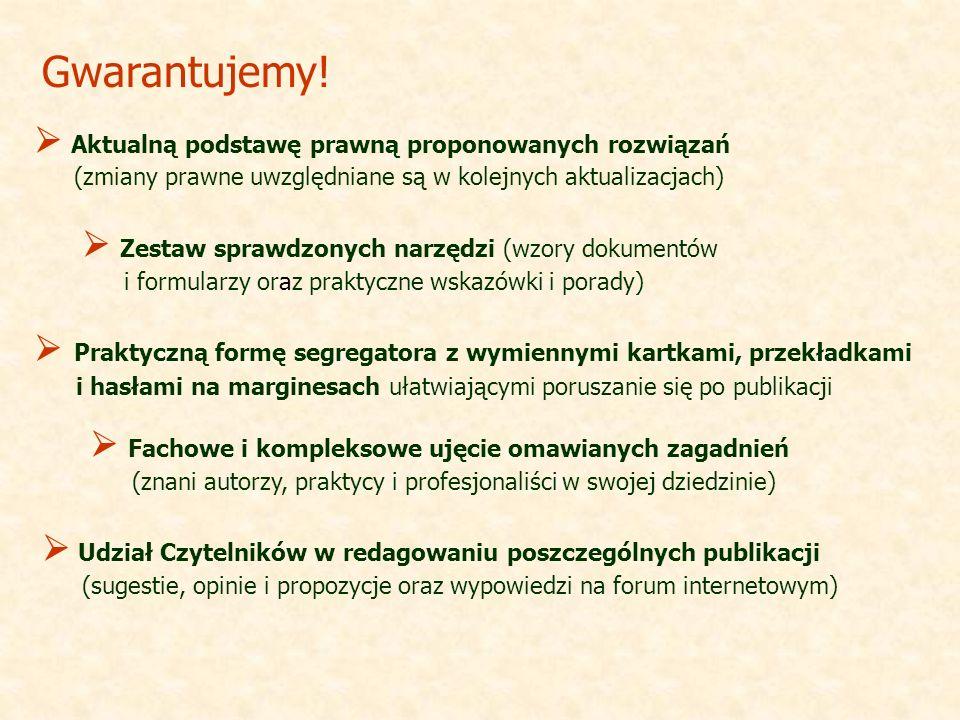 Udział Czytelników w redagowaniu poszczególnych publikacji (sugestie, opinie i propozycje oraz wypowiedzi na forum internetowym) Gwarantujemy.
