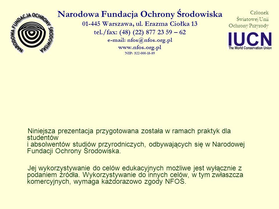 Narodowa Fundacja Ochrony Środowiska 01-445 Warszawa, ul. Erazma Ciołka 13 tel./fax: (48) (22) 877 23 59 – 62 e-mail: nfos@nfos.org.pl www.nfos.org.pl