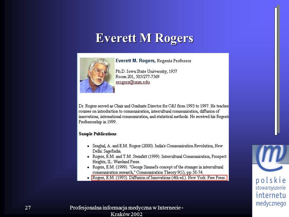 Profesjonalna informacja medyczna w Internecie - Kraków 2002 27 Everett M Rogers