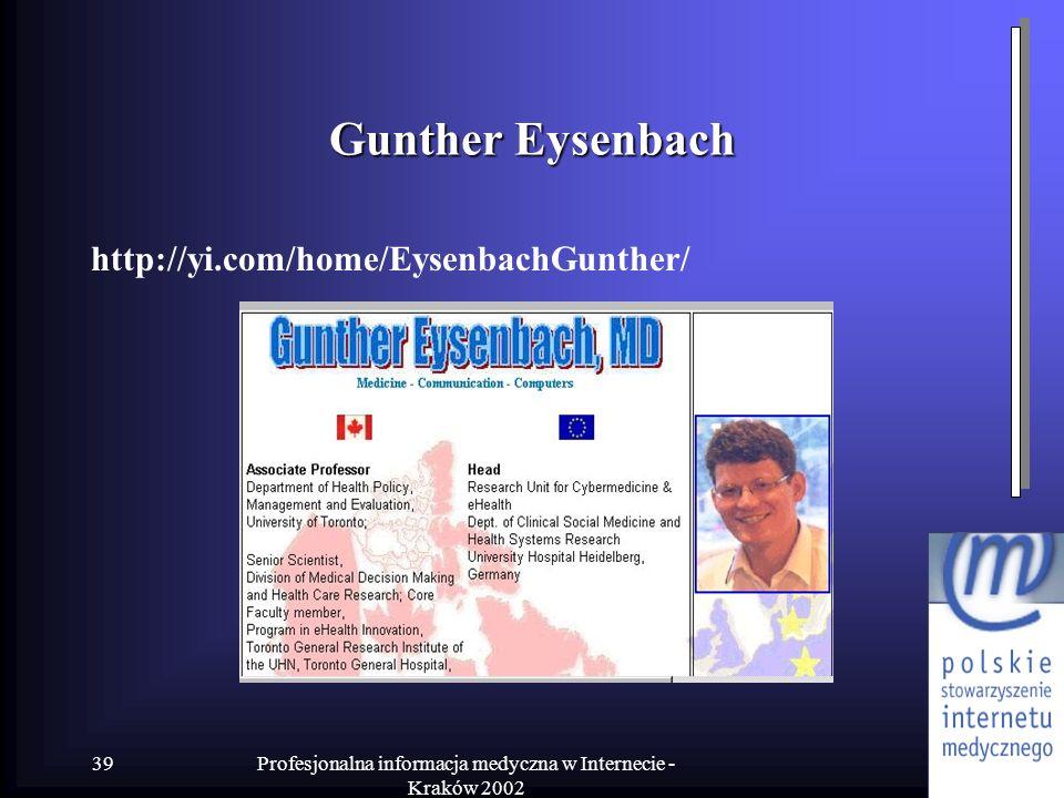 Profesjonalna informacja medyczna w Internecie - Kraków 2002 39 Gunther Eysenbach http://yi.com/home/EysenbachGunther/
