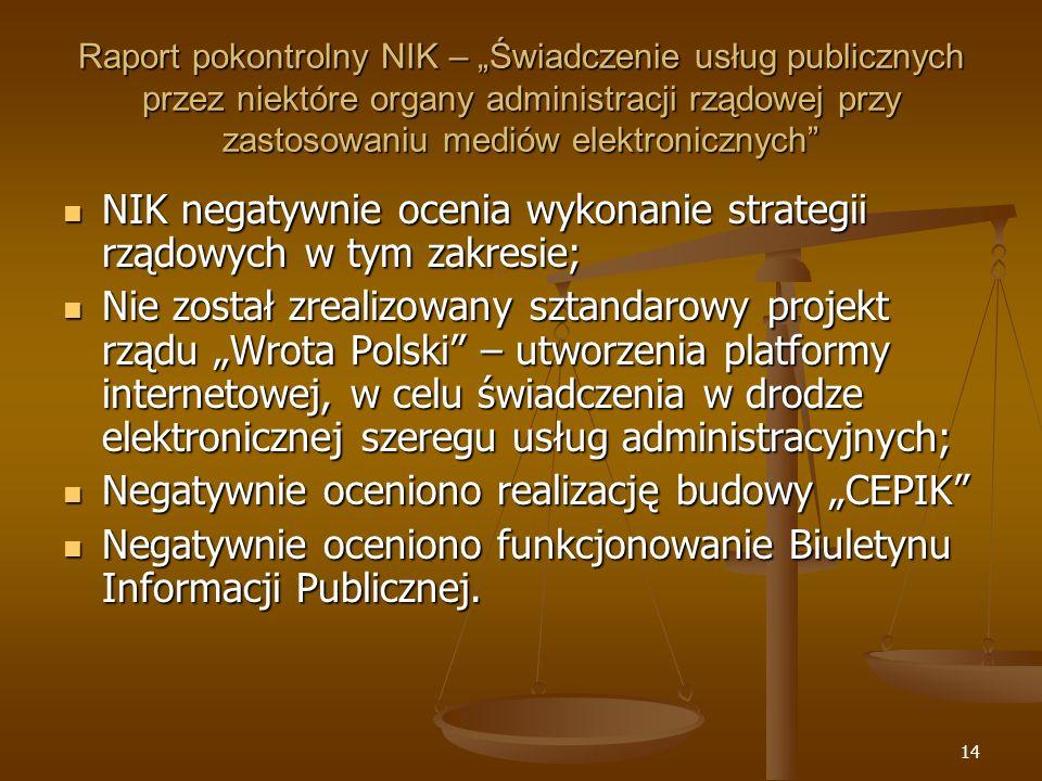 14 Raport pokontrolny NIK – Świadczenie usług publicznych przez niektóre organy administracji rządowej przy zastosowaniu mediów elektronicznych NIK ne
