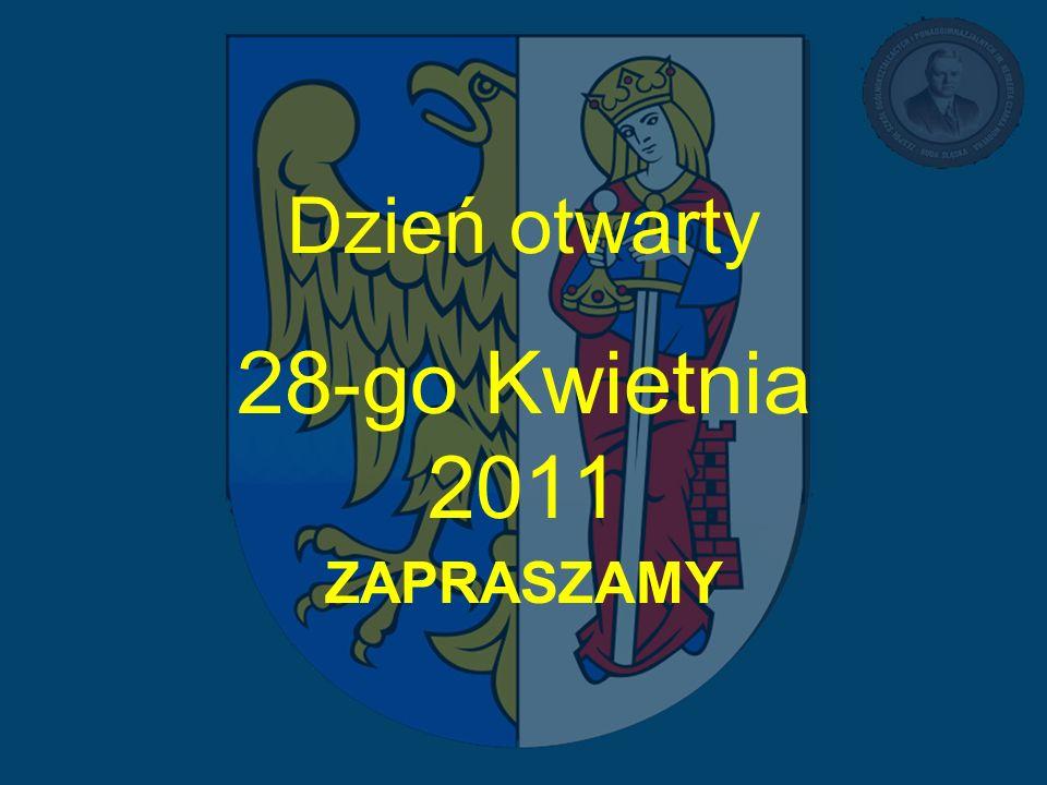 Dzień otwarty 28-go Kwietnia 2011 ZAPRASZAMY