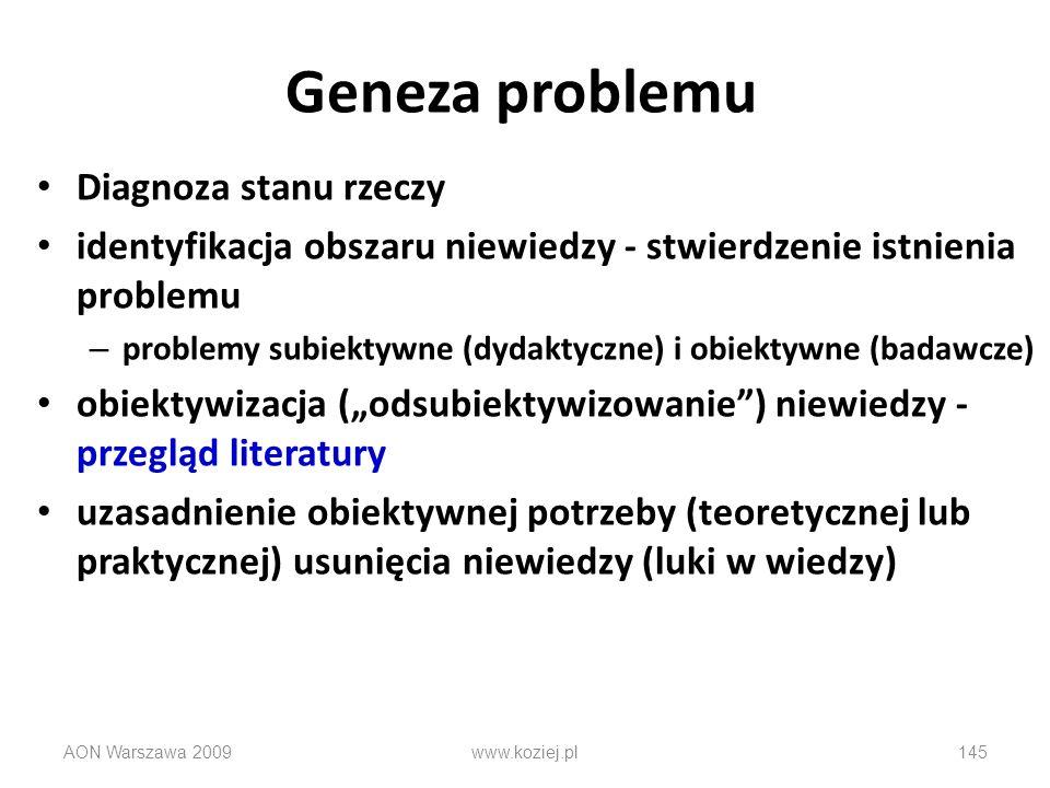 Geneza problemu Diagnoza stanu rzeczy identyfikacja obszaru niewiedzy - stwierdzenie istnienia problemu – problemy subiektywne (dydaktyczne) i obiekty