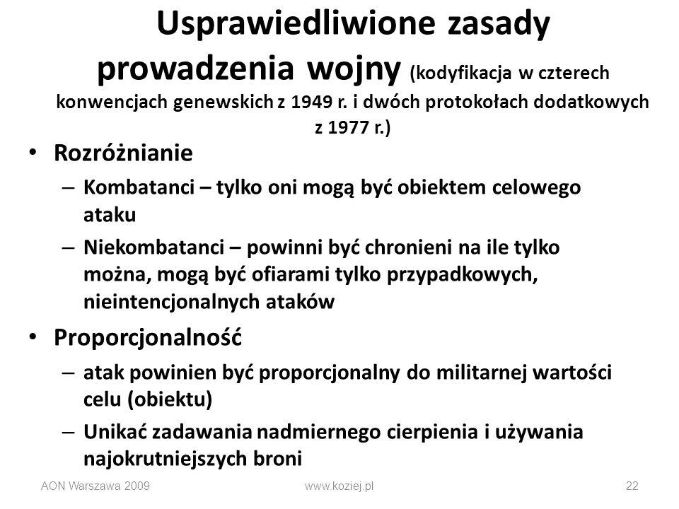 Usprawiedliwione zasady prowadzenia wojny (kodyfikacja w czterech konwencjach genewskich z 1949 r. i dwóch protokołach dodatkowych z 1977 r.) Rozróżni