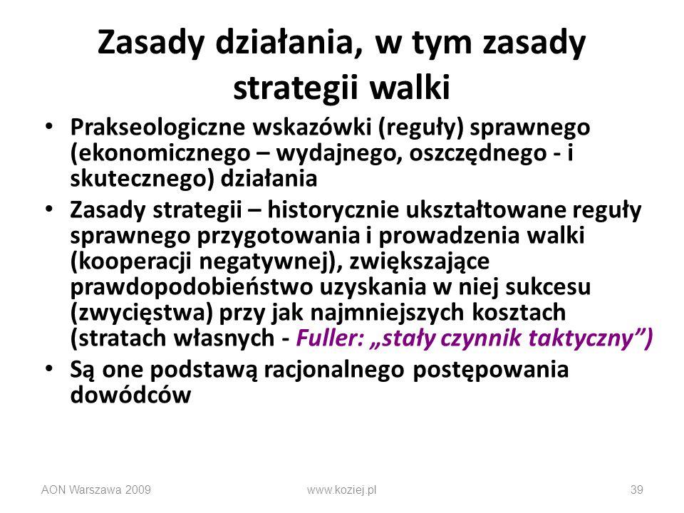 AON Warszawa 200939 Zasady działania, w tym zasady strategii walki Prakseologiczne wskazówki (reguły) sprawnego (ekonomicznego – wydajnego, oszczędneg
