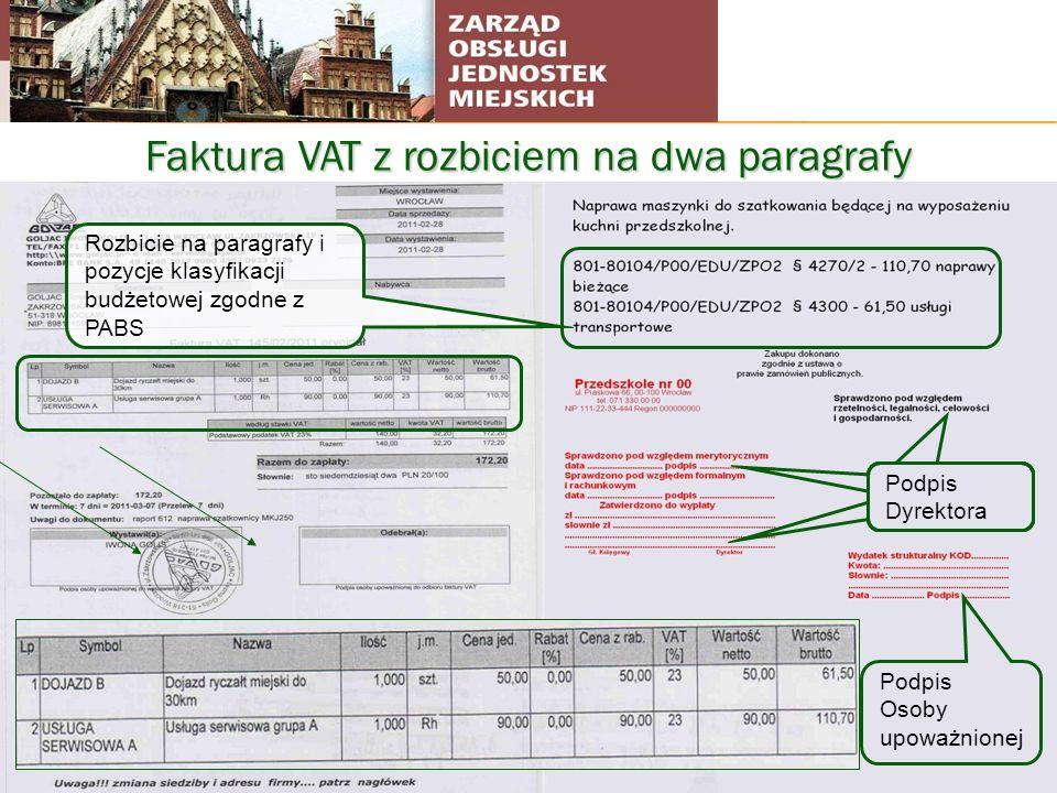 Faktura VAT z rozbiciem na dwa paragrafy Podpis Dyrektora Podpis Osoby upoważnionej Rozbicie na paragrafy i pozycje klasyfikacji budżetowej zgodne z P