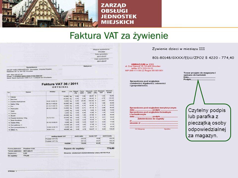 Faktura VAT za żywienie Czytelny podpis lub parafka z pieczątką osoby odpowiedzialnej za magazyn.