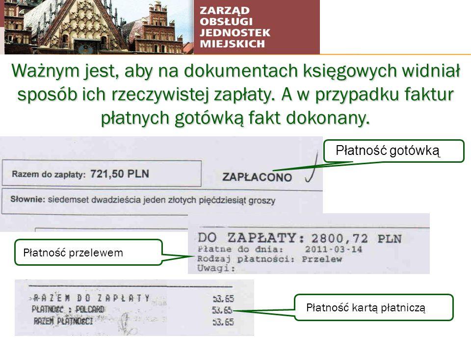 Ważnym jest, aby na dokumentach księgowych widniał sposób ich rzeczywistej zapłaty. A w przypadku faktur płatnych gotówką fakt dokonany. Płatność gotó
