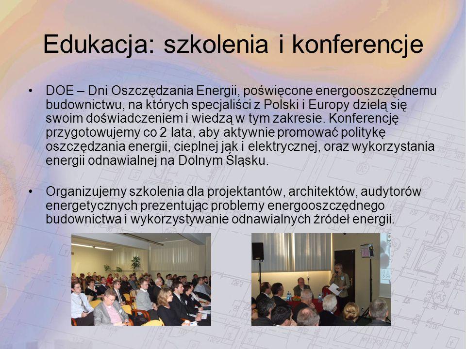 Edukacja: szkolenia i konferencje DOE – Dni Oszczędzania Energii, poświęcone energooszczędnemu budownictwu, na których specjaliści z Polski i Europy d