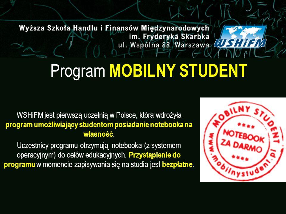 Program MOBILNY STUDENT WSHiFM jest pierwszą uczelnią w Polsce, która wdrożyła program umożliwiający studentom posiadanie notebooka na własność. Uczes