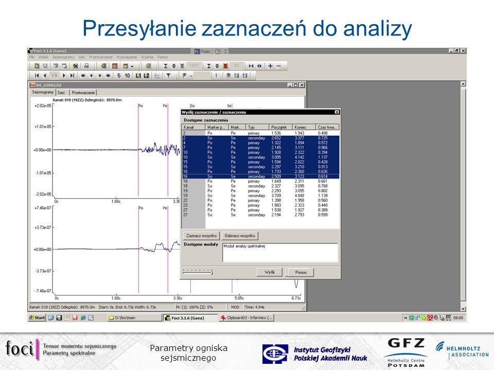 Parametry ogniska sejsmicznego Przesyłanie zaznaczeń do analizy