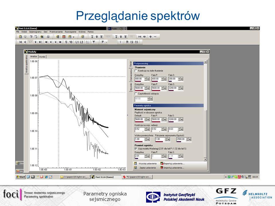 Parametry ogniska sejsmicznego Przeglądanie spektrów