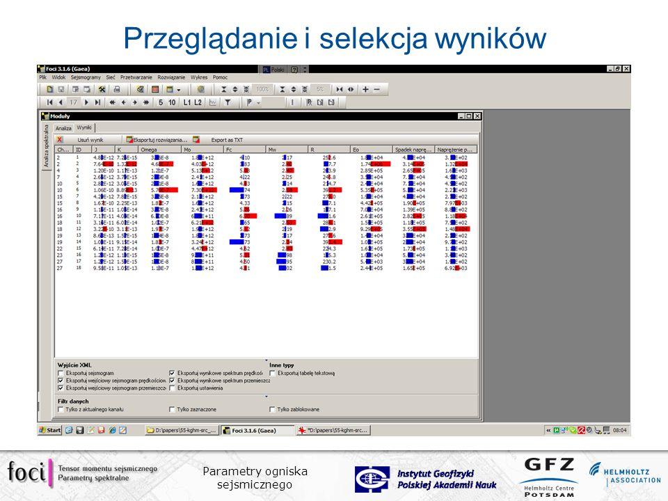 Parametry ogniska sejsmicznego Przeglądanie i selekcja wyników
