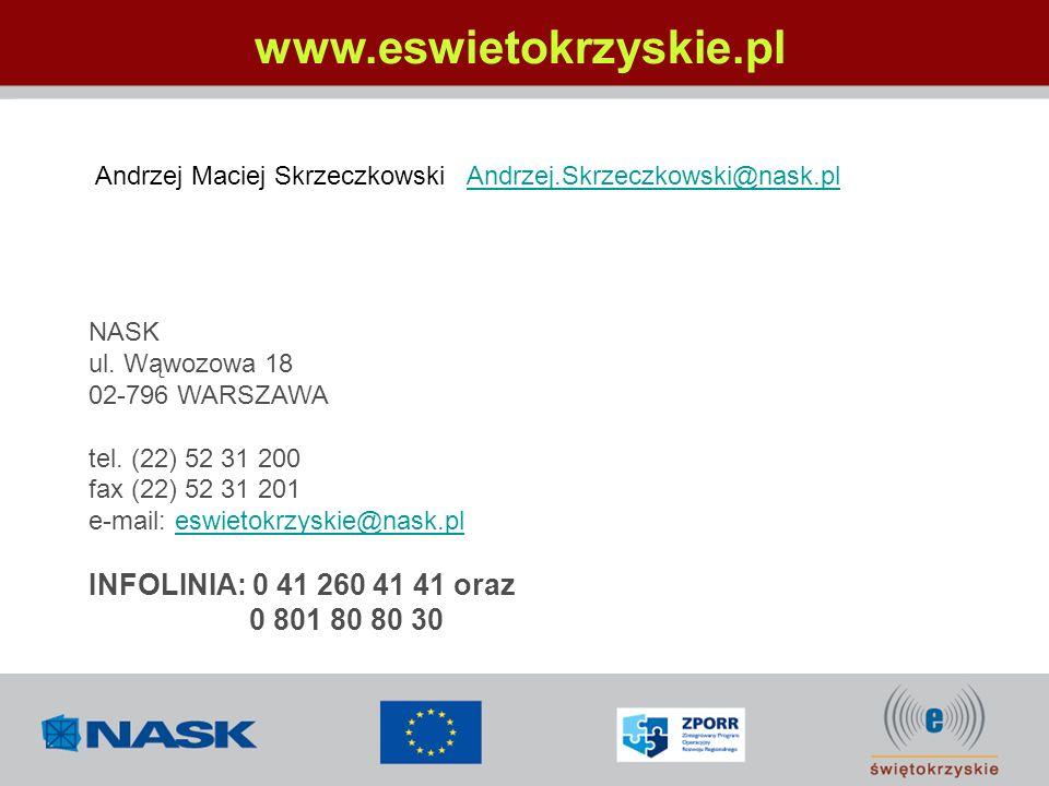NASK ul. Wąwozowa 18 02-796 WARSZAWA tel. (22) 52 31 200 fax (22) 52 31 201 e-mail: eswietokrzyskie@nask.pleswietokrzyskie@nask.pl INFOLINIA: 0 41 260