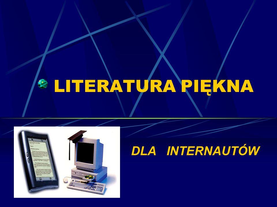 LITERATURA PIĘKNA DLA INTERNAUTÓW