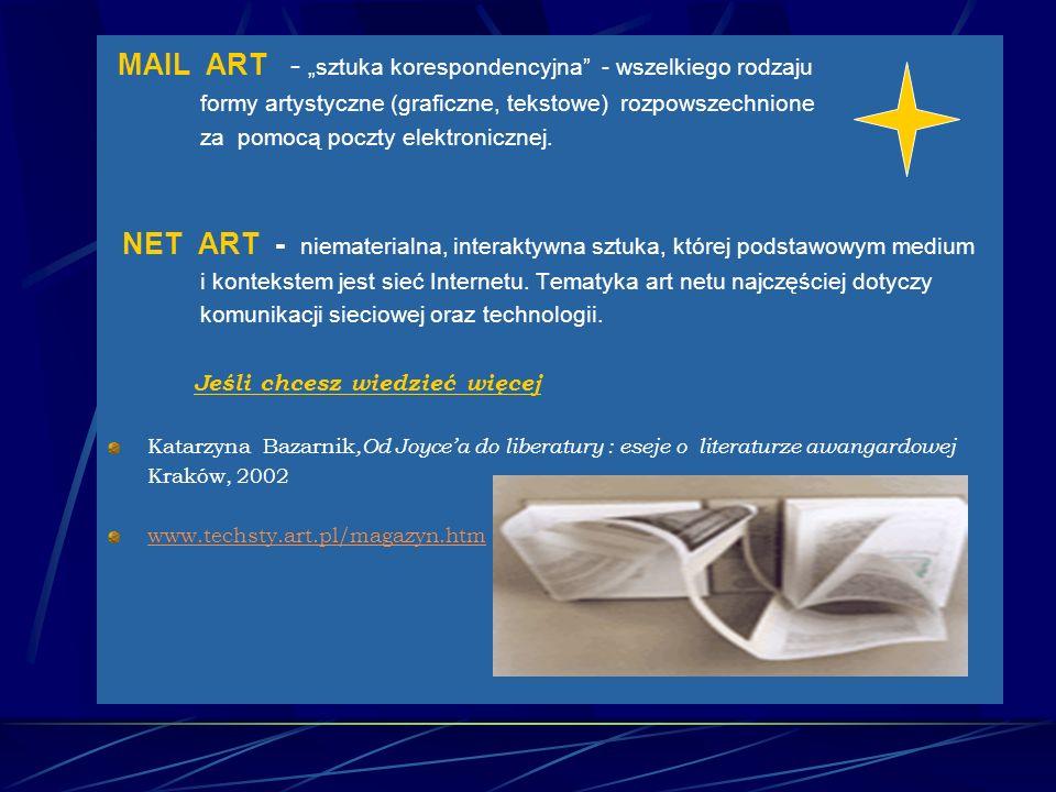 MAIL ART - sztuka korespondencyjna - wszelkiego rodzaju formy artystyczne (graficzne, tekstowe) rozpowszechnione za pomocą poczty elektronicznej. NET