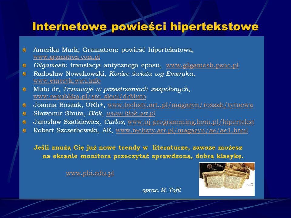 Internetowe powieści hipertekstowe Amerika Mark, Gramatron: powieść hipertekstowa, www.gramatron.com.pl www.gramatron.com.pl Gilgamesh : translacja an