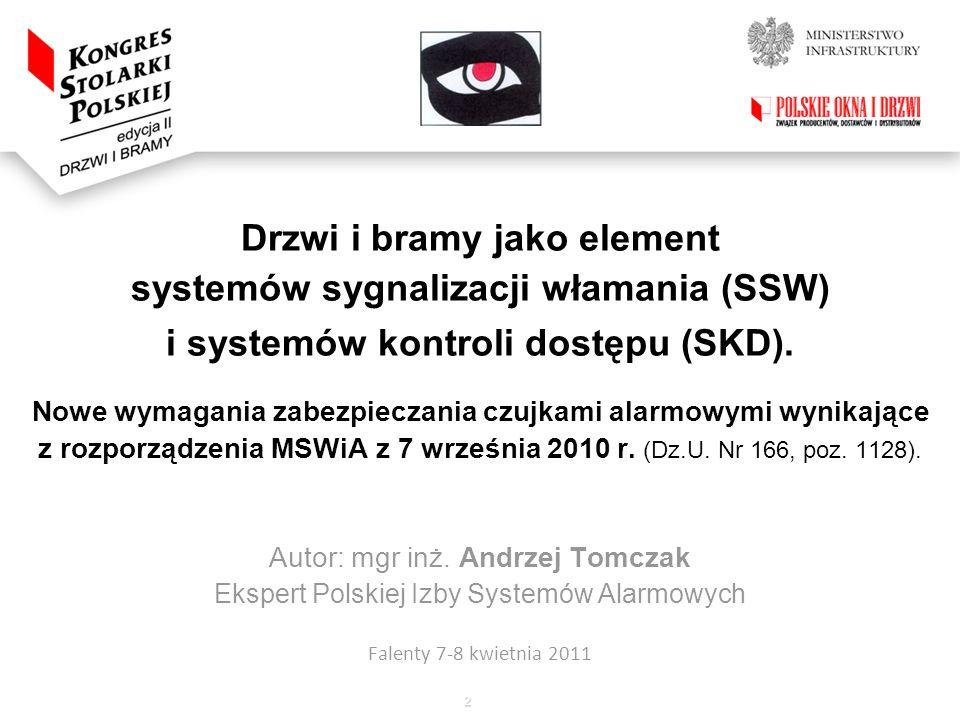 2 Drzwi i bramy jako element systemów sygnalizacji włamania (SSW) i systemów kontroli dostępu (SKD). Nowe wymagania zabezpieczania czujkami alarmowymi