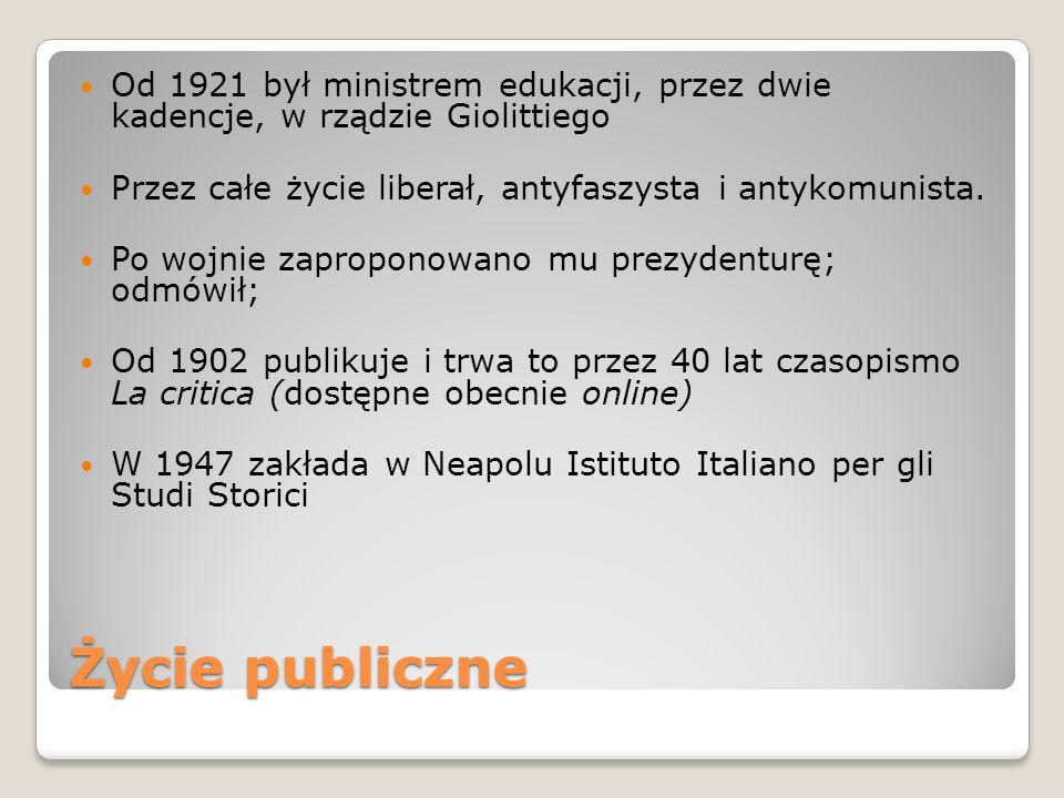 Życie publiczne Od 1921 był ministrem edukacji, przez dwie kadencje, w rządzie Giolittiego Przez całe życie liberał, antyfaszysta i antykomunista. Po
