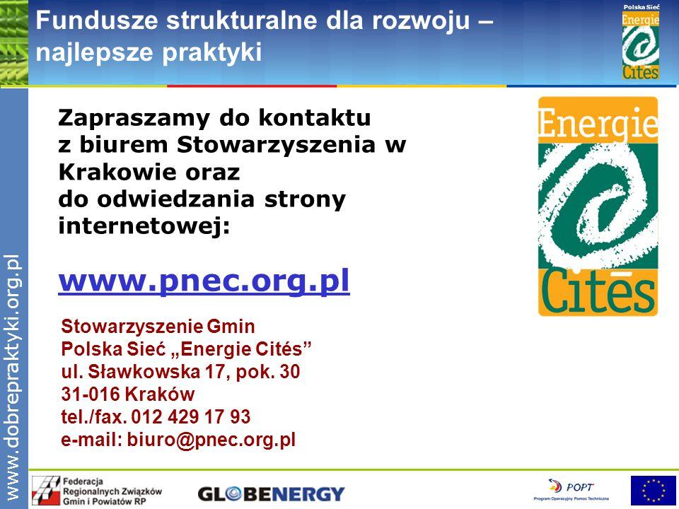 www.pnec.org.pl Polska Sieć www.dobrepraktyki.org.pl Fundusze strukturalne dla rozwoju – najlepsze praktyki Zapraszamy do kontaktu z biurem Stowarzysz