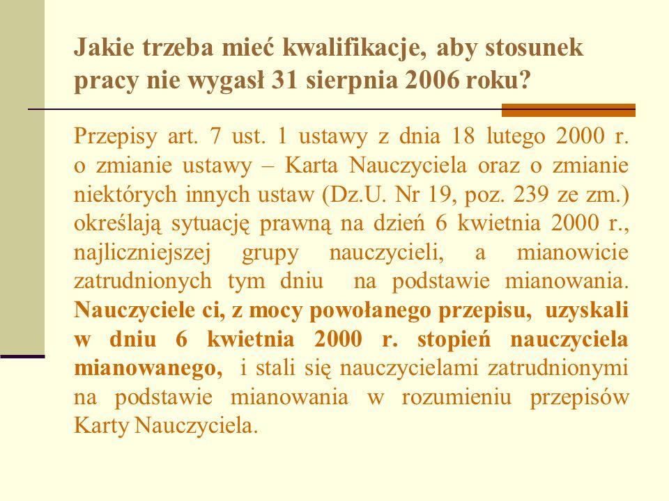Jakie trzeba mieć kwalifikacje, aby stosunek pracy nie wygasł 31 sierpnia 2006 roku? Przepisy art. 7 ust. 1 ustawy z dnia 18 lutego 2000 r. o zmianie
