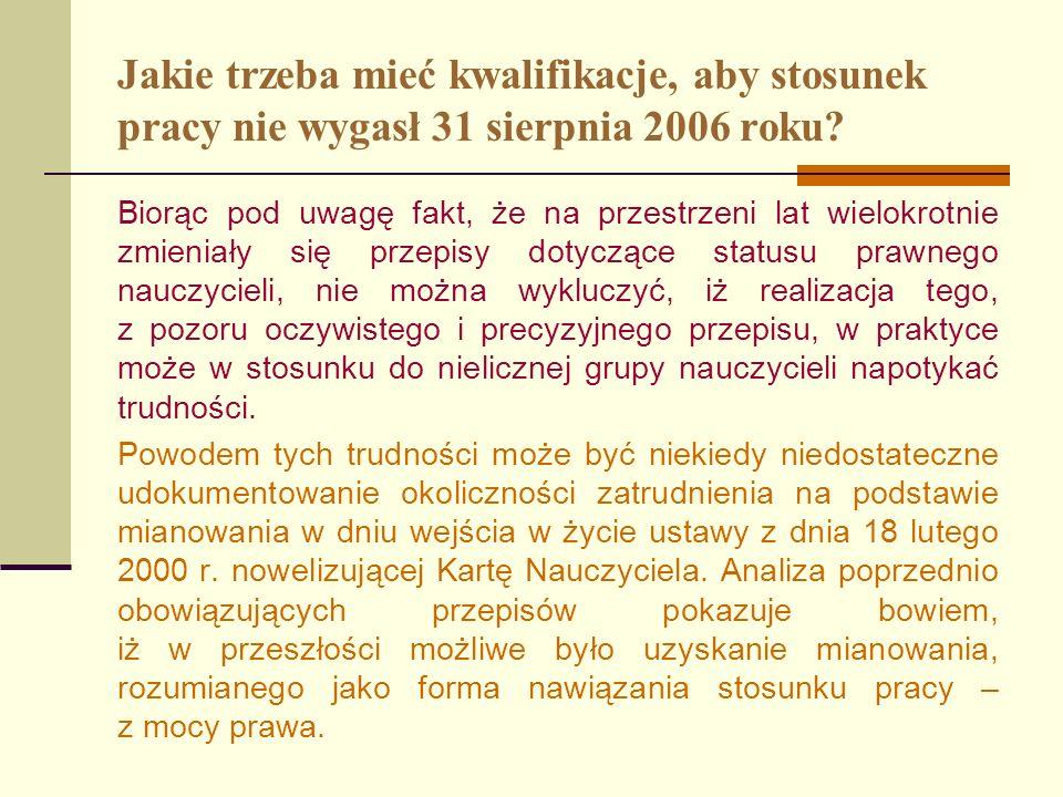 Jakie trzeba mieć kwalifikacje, aby stosunek pracy nie wygasł 31 sierpnia 2006 roku.