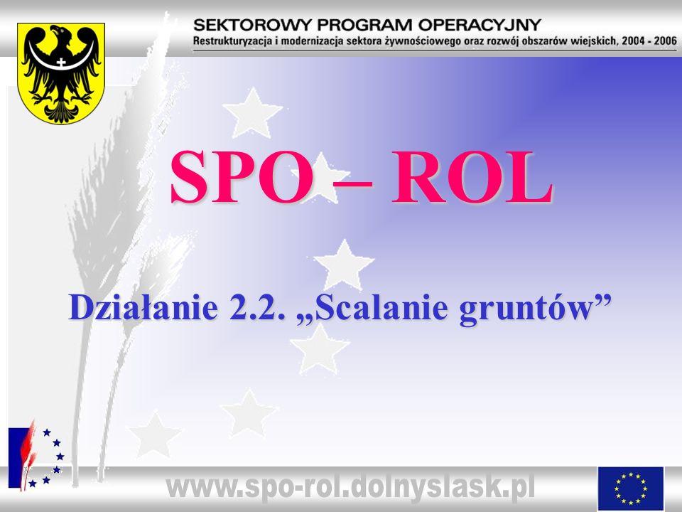 SPO – ROL Działanie 2.2. Scalanie gruntów