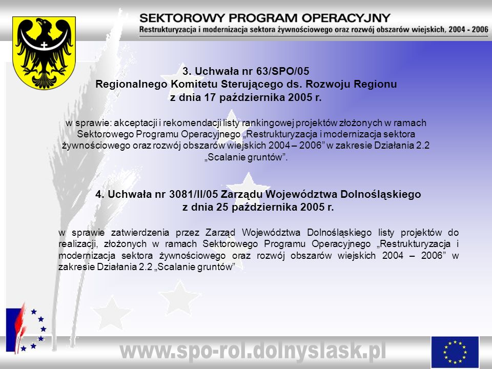 3. Uchwała nr 63/SPO/05 Regionalnego Komitetu Sterującego ds. Rozwoju Regionu z dnia 17 października 2005 r. w sprawie: akceptacji i rekomendacji list