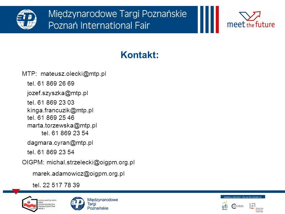 Kontakt: MTP: mateusz.olecki@mtp.pl tel.61 869 26 69 jozef.szyszka@mtp.pl tel.