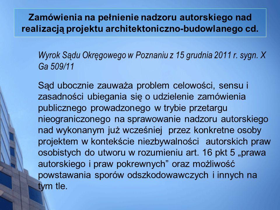 Zamówienia na pełnienie nadzoru autorskiego nad realizacją projektu architektoniczno-budowlanego cd. Wyrok Sądu Okręgowego w Poznaniu z 15 grudnia 201