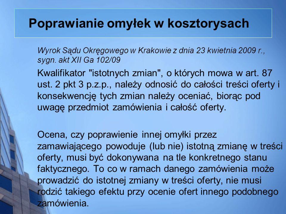 Poprawianie omyłek w kosztorysach Wyrok Sądu Okręgowego w Krakowie z dnia 23 kwietnia 2009 r., sygn. akt XII Ga 102/09 Kwalifikator