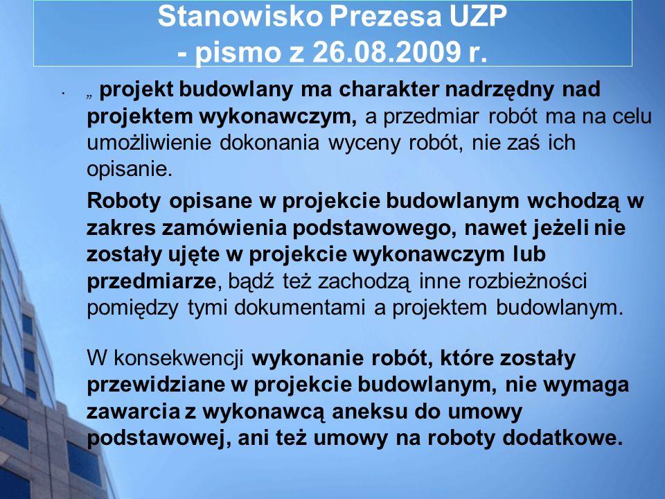 Stanowisko Prezesa UZP - pismo z 26.08.2009 r. projekt budowlany ma charakter nadrzędny nad projektem wykonawczym, a przedmiar robót ma na celu umożli