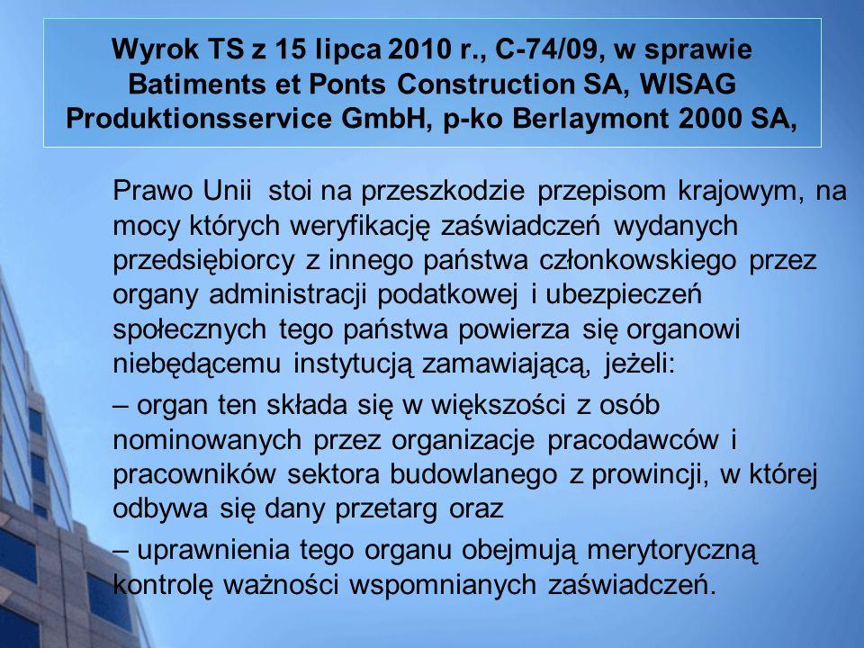 Wyrok TS z 15 lipca 2010 r., C-74/09, w sprawie Batiments et Ponts Construction SA, WISAG Produktionsservice GmbH, p-ko Berlaymont 2000 SA, Prawo Unii