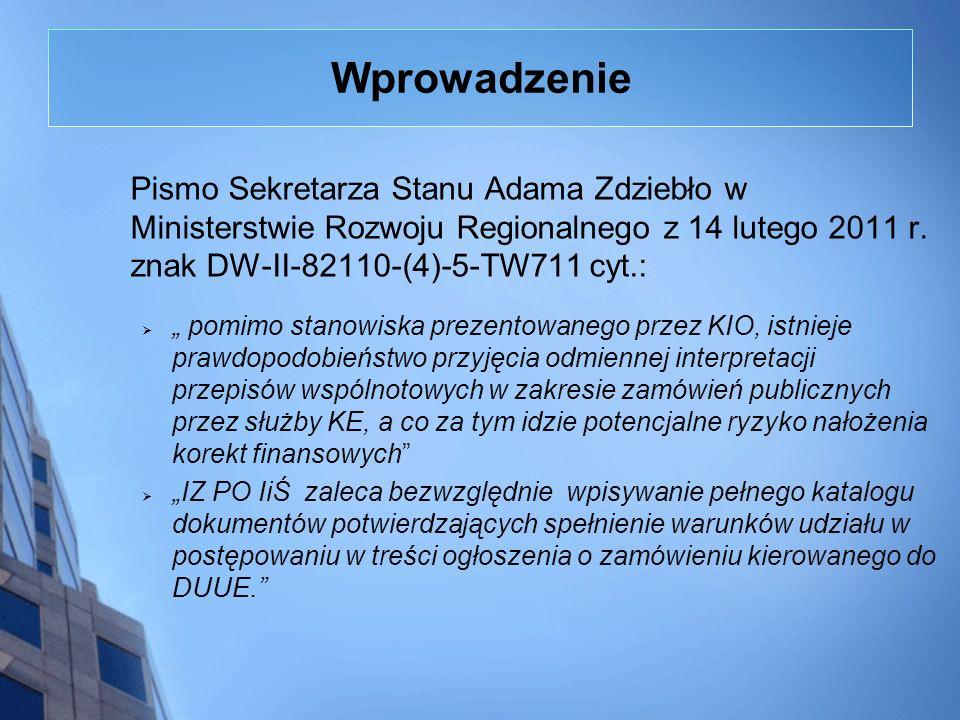 Wprowadzenie Pismo Sekretarza Stanu Adama Zdziebło w Ministerstwie Rozwoju Regionalnego z 14 lutego 2011 r. znak DW-II-82110-(4)-5-TW711 cyt.: pomimo