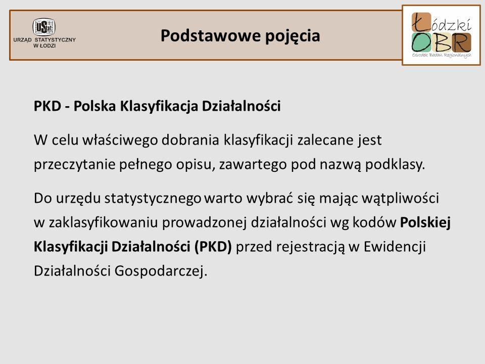 Podstawowe pojęcia PKD - Polska Klasyfikacja Działalności W celu właściwego dobrania klasyfikacji zalecane jest przeczytanie pełnego opisu, zawartego