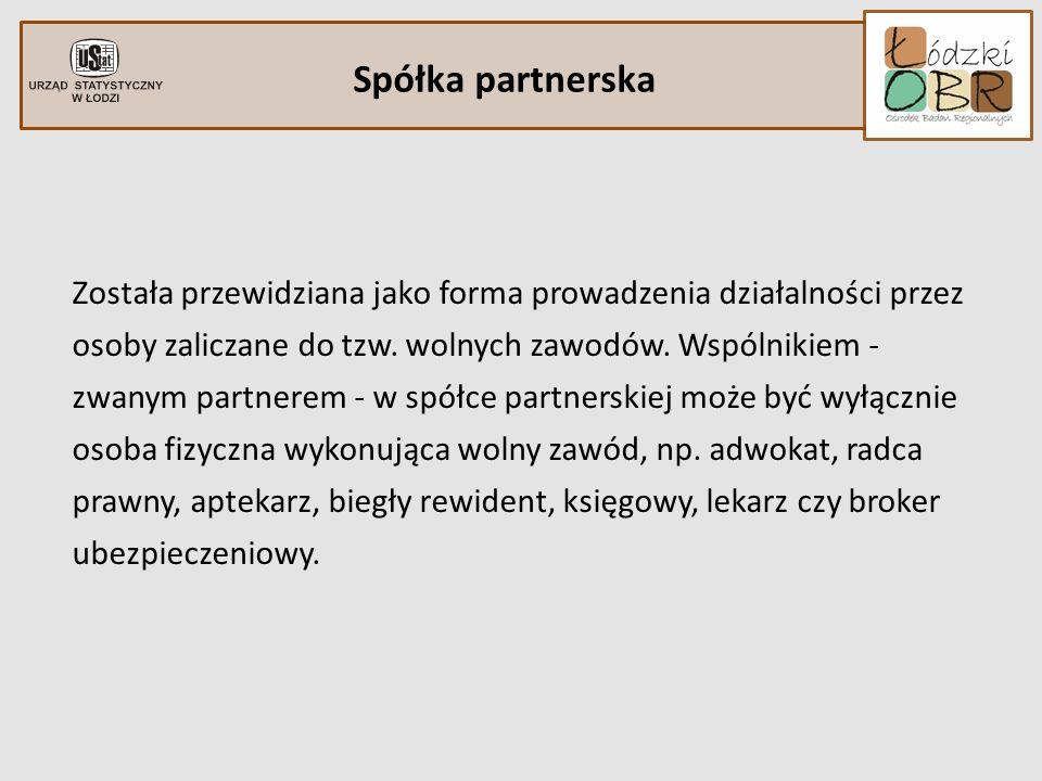 Spółka partnerska Została przewidziana jako forma prowadzenia działalności przez osoby zaliczane do tzw. wolnych zawodów. Wspólnikiem - zwanym partner