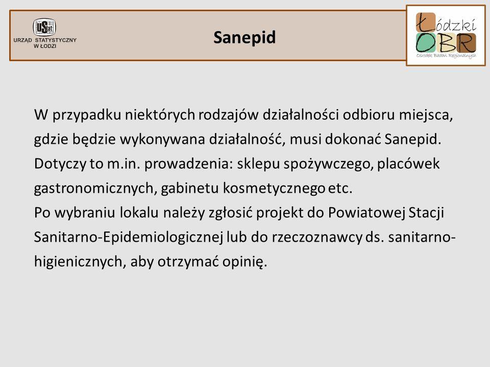 W przypadku niektórych rodzajów działalności odbioru miejsca, gdzie będzie wykonywana działalność, musi dokonać Sanepid. Dotyczy to m.in. prowadzenia: